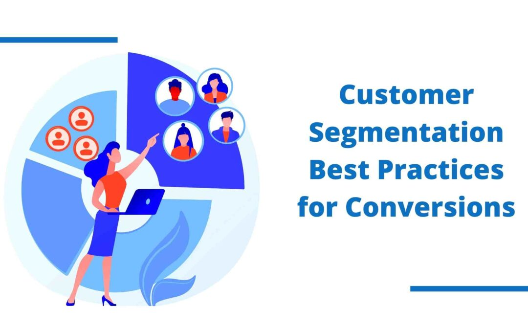 Customer Segmentation: Best Practices for Conversions